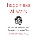 happiness at work  by Srikumar Rao, law of attraction
